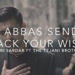 If Abbas Sends Back Your Wish - Nouri Sardar ft The Tejani Brothers (Muharram 2014)