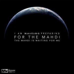 i am preparing for the mahdi