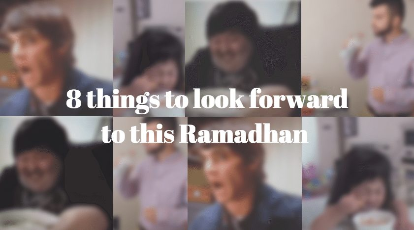 8 things to look forward to this Ramadan