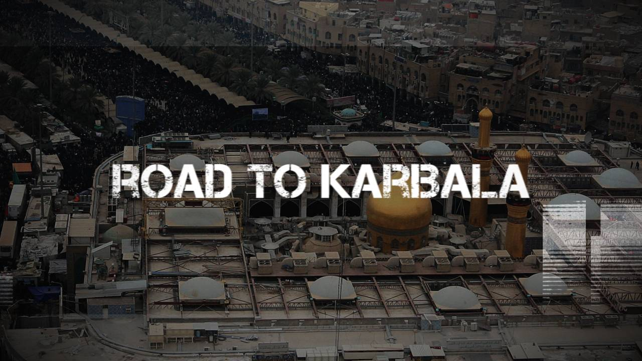Road to Karbala (video) - The Muslim Vibe