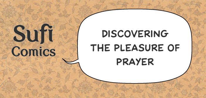 #SufiComicsSundays – Discovering the Pleasure of Prayer