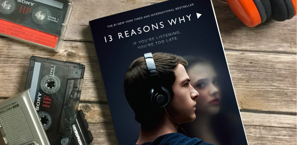 13 reasons why '13 Reasons Why' should never have happened